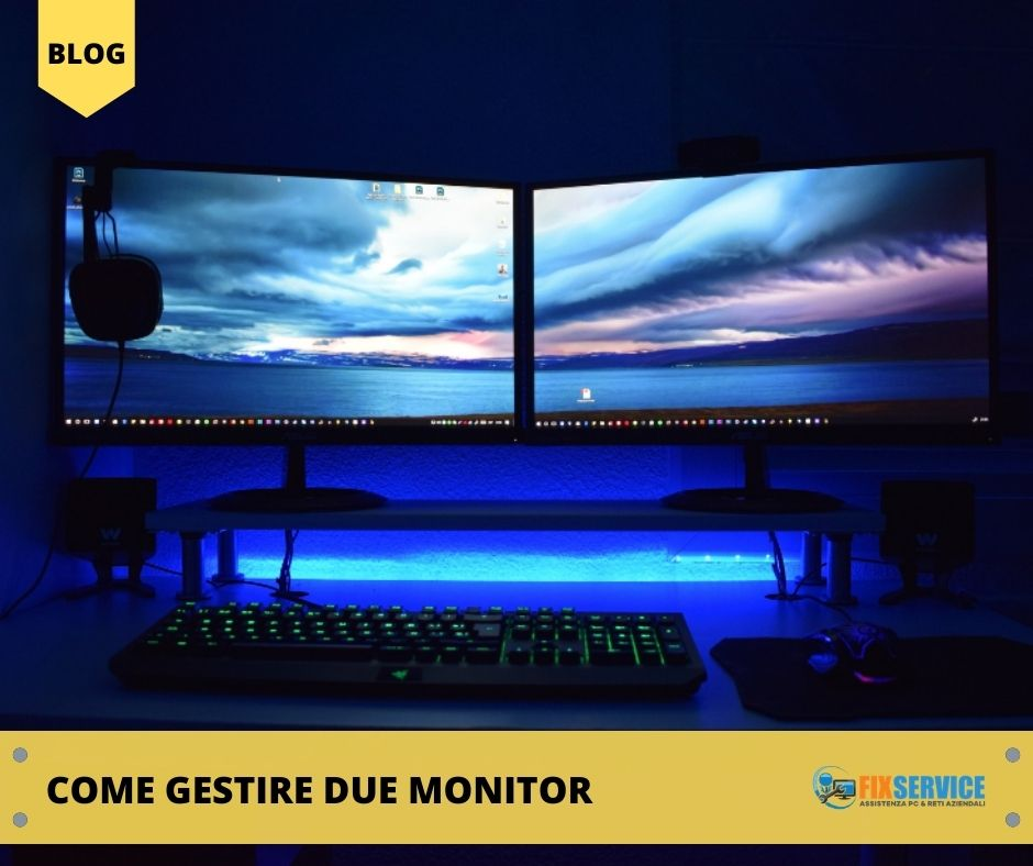 Come gestire due monitor